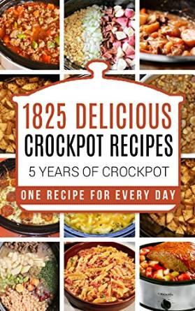 1825 Scrumptious Crock Pot Recipes Free!